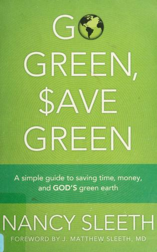 Cover of: Go green, save green | Nancy Sleeth