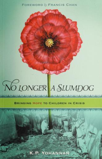 No longer a slumdog by K. P. Yohannan